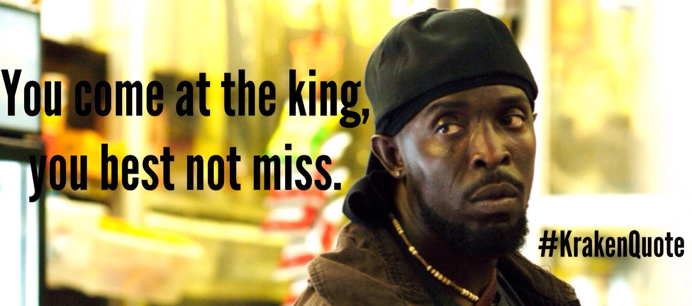 KrakenQuote The Wires Omar Little Everyones Favourite Stick Up Artist